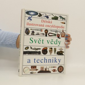 náhled knihy - Dětská ilustrovaná encyklopedie. Svět vědy a techniky