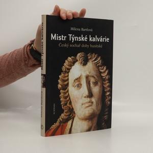 náhled knihy - Mistr Týnské kalvárie : český sochař doby husitské