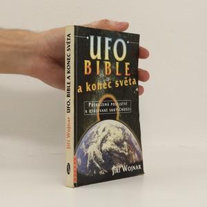 náhled knihy - UFO, bible a konec světa: přehlížená poselství a utajované skutečnosti
