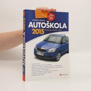 náhled knihy - Autoškola : pravidla, značky, testy : 2015 : aktualizováno k 9.1.2015 v souladu s platnými zákony a vyhláškami