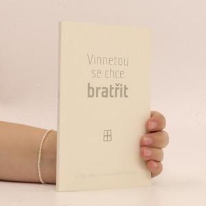 náhled knihy - Vinnetou se chce bratřit - a další tajemství prachatického hospice