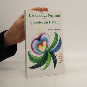 náhled knihy - Láska skrze Poznání, aneb, O kresleném Dávání : pro všechny odvážné, kdo mají doma pastelky