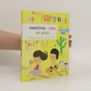 náhled knihy - Markétka a Míša se ptají : hravý obrázkový slovník pro děti od 2 do 5