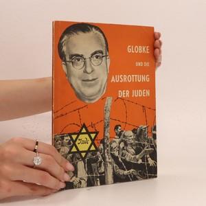 náhled knihy - Globke und die ausrottung der juden