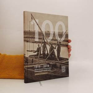 náhled knihy - 1919-2019 : 100 let činnosti Výzkumného ústavu vodohospodářského : historie ve fotografiích Sto let činnosti Výzkumného ústavu vodohospodářského