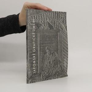 náhled knihy - Japonské grafické umění. Výstava pořádaná k 200. výročí narození Kacušiky Hokusaje