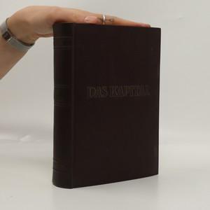 náhled knihy - Das Kapital. Kritik der politischen Ökonomie. Dritter Band, Buch III : Der Gesamtprozess der Kapitalistischen Produktion