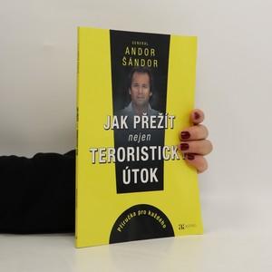 náhled knihy - Jak přežít nejen teroristický útok : příručka pro každého