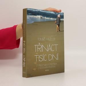 náhled knihy - Třináct tisíc dní. Čtyřicátníkovy postřehy z cestování životem
