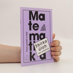 náhled knihy - Sbírka úloh z matematiky pro gymnázia. Posloupnosti a řady