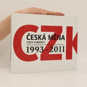 náhled knihy - Česká měna : Panteon českých bankovek = Czech currency : the pantheon of Czech banknotes : 1993-2011