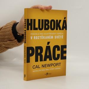 náhled knihy - Hluboká práce : pravidla pro soustředěný úspěch v roztěkaném světě
