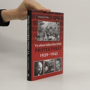 náhled knihy - Ve stínu hákového kříže - Protektorát 1939–1945