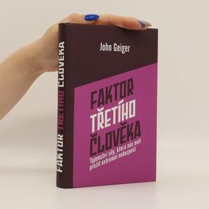 náhled knihy - Faktor třetího člověka : tajemství síly, která nás nutí přežít extrémní nebezpečí