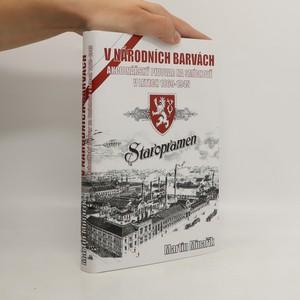 náhled knihy - V národních barvách : akcionářský pivovar na Smíchově v letech 1869-1945