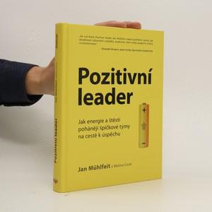 náhled knihy - Pozitivní leader. Jak energie a štěstí pohánějí špičkové týmy na cestě k úspěchu