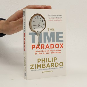 náhled knihy - The time paradox : the new psychology of time to your advantage