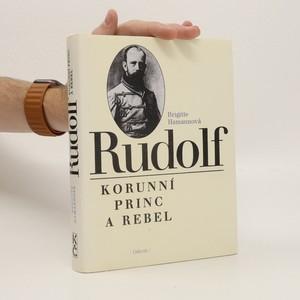 náhled knihy - Rudolf. Korunní princ a rebel