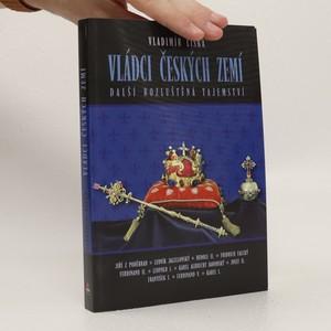 náhled knihy - Vládci českých zemí : další rozluštěná tajemství