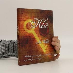 náhled knihy - Klíč : odhalte tajemství zákona přitažlivosti a získáte, po čem toužíte