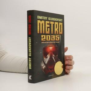 náhled knihy - Metro 2035 : závěr kultovní apokalyptické trilogie.. 3