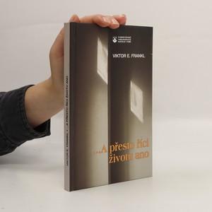 náhled knihy - ...A přesto říci životu ano : psycholog prožívá koncentrační tábor