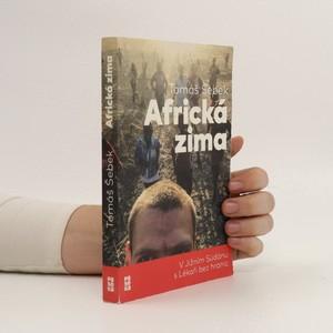 náhled knihy - Africká zima : v Jižním Súdánu s Lékaři bez hranic