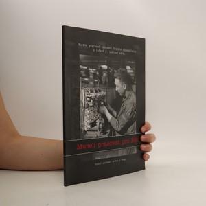 náhled knihy - Museli pracovat pro Říši. Nucené pracovní nasazení českého obyvatelstva v letech 2. světové války