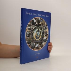 náhled knihy - Náměstí, trhy a plácky staré Prahy