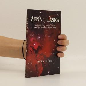 náhled knihy - Žena = láska: ženám pro změnu života, mužům pro pochopení ženy