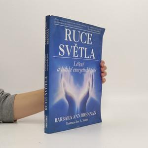 náhled knihy - Ruce světla : léčení a lidské energetické pole