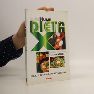 náhled knihy - Dieta X : (která vyvrací všechny mýty o dietách) : projezte se k rychlému metabolismu