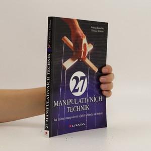 náhled knihy - 27 manipulativních technik. Jak účinně manipulovat a ještě účinněji se bránit