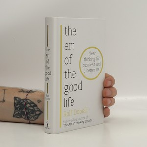 náhled knihy - The art of the good life : clear thinking for business and a better life