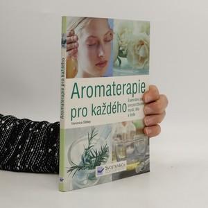 náhled knihy - Aromaterapie pro každého. Esenciální oleje pro povzbuzení mysli, těla a duše
