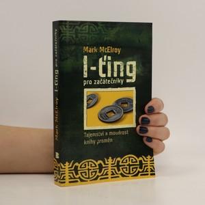 náhled knihy - I-ťing pro začátečníky. Tajemství a moudrost Knihy proměn