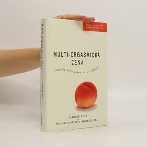 náhled knihy - Multiorgasmická žena. Objevte svou vášeň, životní sílu a radost ze sexu