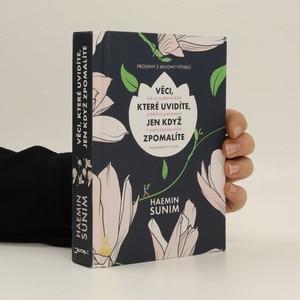 náhled knihy - Věci, které uvidíte, jen když zpomalíte : jak si zachovat klid a bdělou pozornost v uspěchaném světě