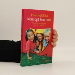 náhled knihy - Koncept kontinua. Hledání ztraceného štěstí pro nás i naše děti