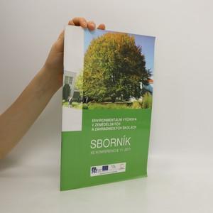 náhled knihy - Environmentální výchova v zemědělských a zahradnických školách : sborník ke konferenci 8.11.2011