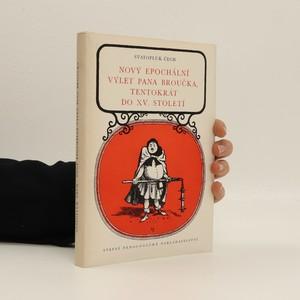 náhled knihy - Nový epochální výlet pana Broučka, tentokrát do 15. století : mimočítanková četba pro 7. roč. všeobec. vzdělávacích škol