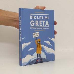 náhled knihy - Říkejte mi Greta, aneb, Návod, jak společně zachránit svět