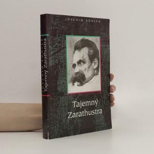 náhled knihy - Tajemný Zarathustra. Biografie Friedricha Nietzscheho