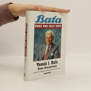 náhled knihy - Tomáš J. Baťa : Švec pro celý svět