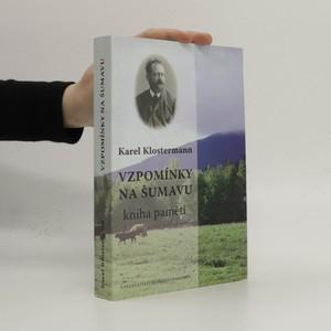 náhled knihy - Vzpomínky na Šumavu (Kniha pamětí)