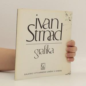 náhled knihy - Ivan Strnad : Grafika : Katalog výstavy, Cheb červenec-září 1989