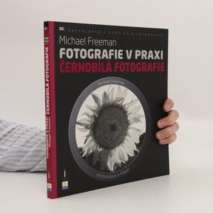 náhled knihy - Fotografie v praxi. Černobílá fotografie