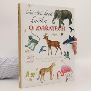 náhled knihy - Velká obrázková knížka o zvířatech: 260 zvířat od A do Ž