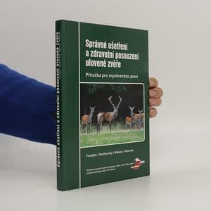 náhled knihy - Správné ošetření a zdravotní posouzení ulovené zvěře : příručka pro mysliveckou praxi