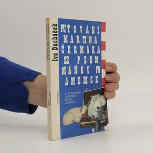 náhled knihy - Putování Martina Čermáka se psem Máňou po Americe : Z nedělního zápisníku Hlasu Ameriky